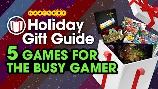5 Games for the Busy Gamer - GameSpot Holiday Gift Guide 2014