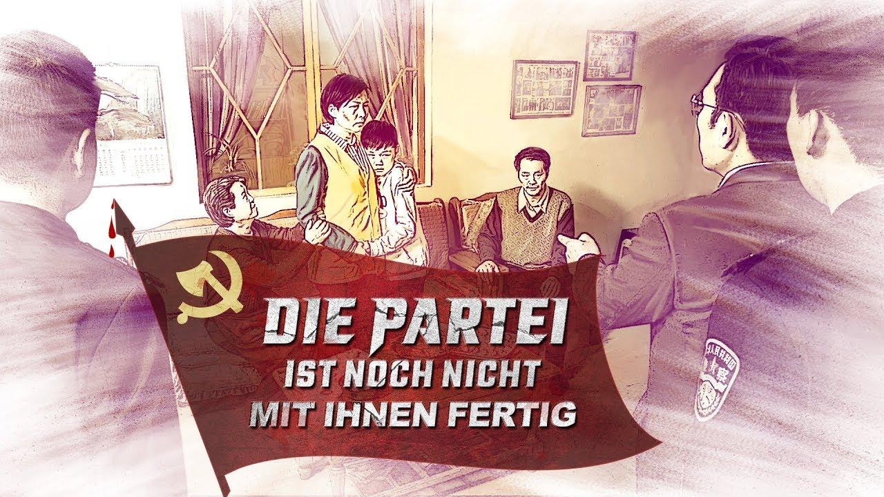 Christlicher Film: Die Partei ist noch nicht mit ihnen fertig!   Das Zeugnis des christlichen Sieges