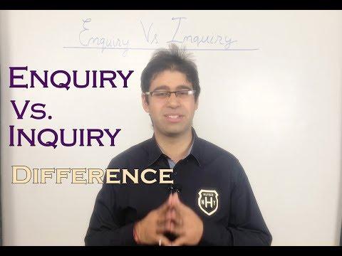 Enquiry Vs. Inquiry