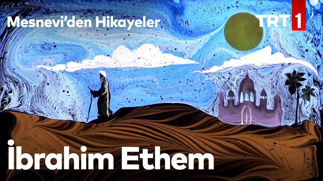 İbrahim Edhem Hz. | Bir Kıssa Bin Hisse