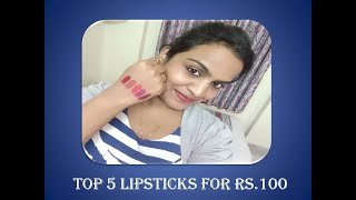 Must Have Top 5 Lipsticks For Indian Complexion | Affordable lipsticks for Rs100 Telugu Style tixxs