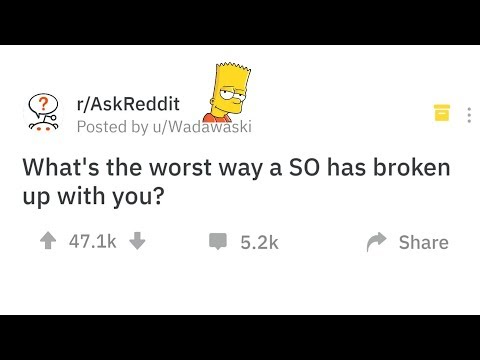 People Explain The Worst Way They Were Dumped