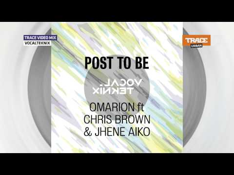 Omarion ft Chris Brown & Jhene Aiko - Post To Be (VocalTeknix Remix) AUDIO