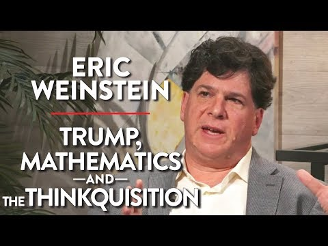 Eric Weinstein LIVE: Trump, Mathematics, and the 'Thinkuisition'