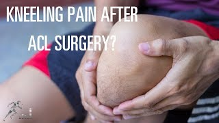 will i have kneeling pain after acl surgery
