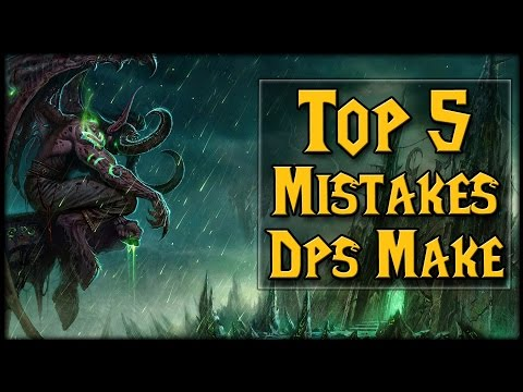 Top 5 DPS Mistakes You're Probably Making! | World of Warcraft Legion