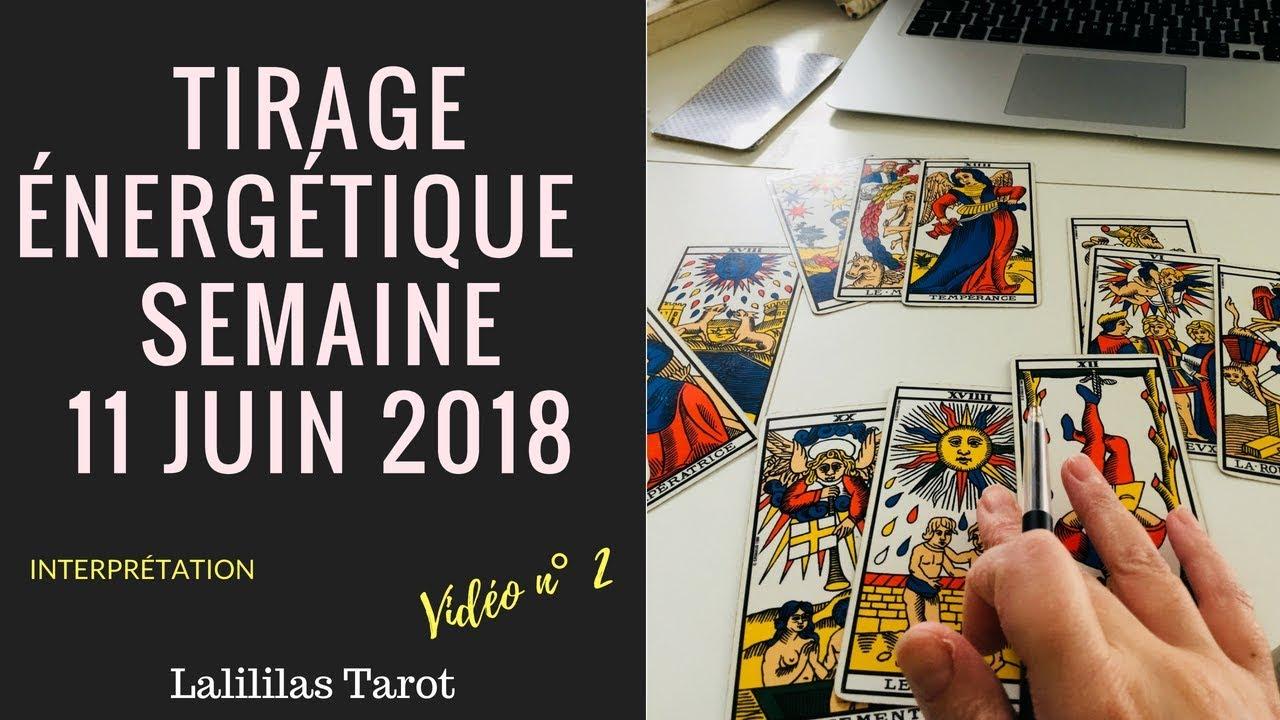 TIRAGE ÉNERGÉTIQUE SEMAINE DU 11 JUIN 2018 ( INTERPRÉTATION TIRER VOTRE  CARTE DANS VIDÉO 1). Lalililas Tarot 0d56f0b12ced