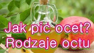 Ocet owocowy,jabłkowy-Jak pić?Rodzaje octu cz.2,dieta długowieczności,dieta cud okinawa