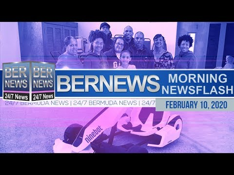 Bermuda Newsflash For Monday, February 10, 2020