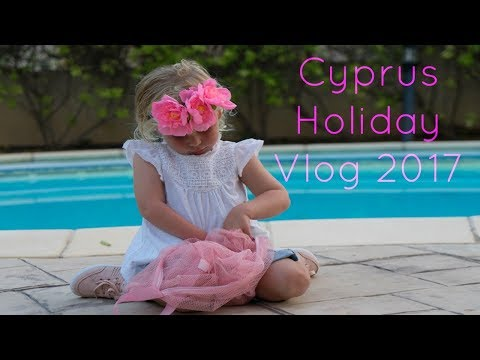 Travel Vlog | Cyprus 2017 | Travel with Children