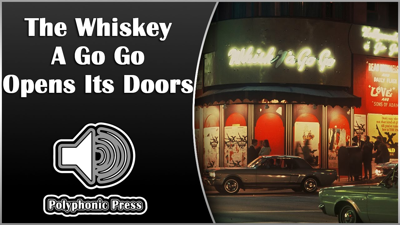 The Whiskey A Go Go Opens Its Doors [Music History] & The Whiskey A Go Go Opens Its Doors [Music History] - YouTube