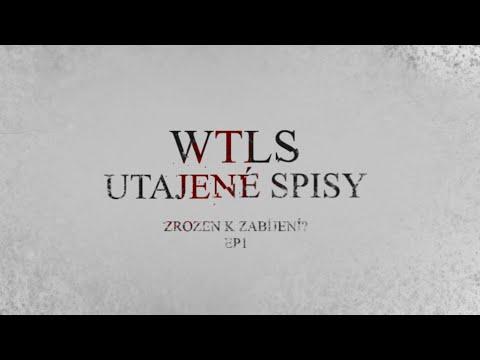WTLS: Utajené Spisy #1 - Zrozen k zabíjení?