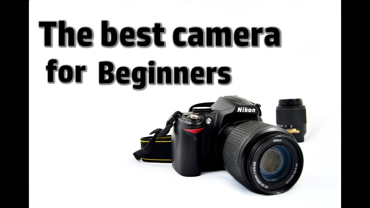 Whats the best camera for beginners? - YouTube