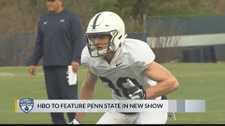 Penn State Football to welcome HBO to town