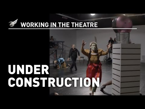 Working in the Theatre: Under Construction