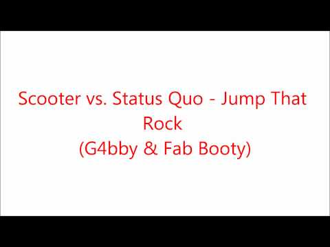 Scooter vs. Status Quo - Jump That Rock (G4bby & Fab Booty)