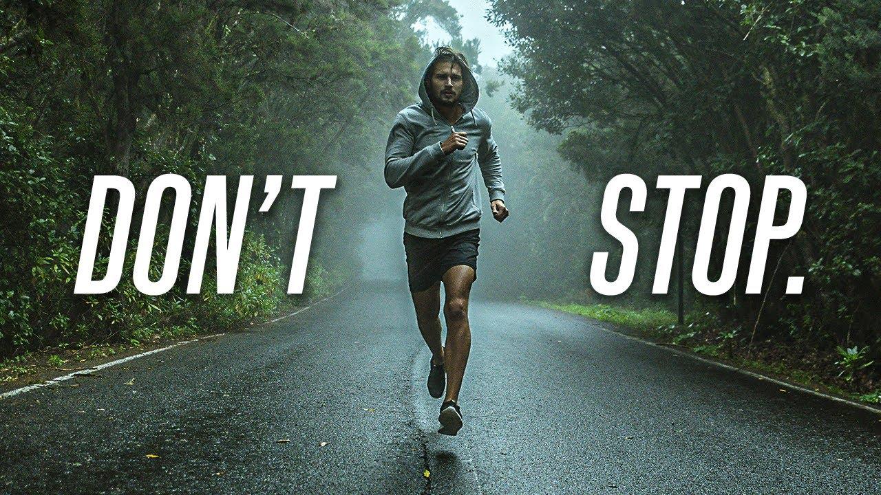 DON'T STOP - Best Motivational Speech