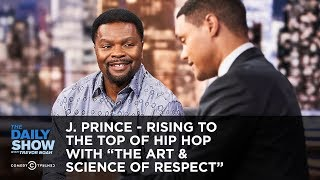"J. Prince - Rising to the Top of Hip Hop with ""The Art & Science of Respect"" 