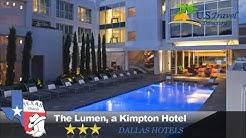 The Lumen, a Kimpton Hotel - Dallas Hotels, Texas