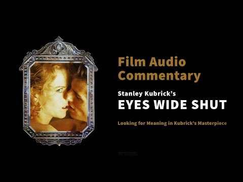 Download Eyes Wide Shut Film Audio Commentary: Looking for Meaning In Stanley Kubrick's Masterpiece
