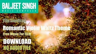 FREE  Background Music  |  Romantic Violin Waltz  |  Baljeet Singh | Free Music for Commercial Use