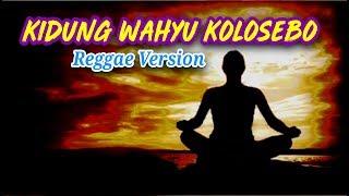 Kidung Wahyu Kolosebo ( Reggae Version ) Lirik Video
