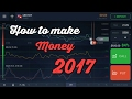 How To Make Money 2017 | Binary Options Trading with IQ Option & Expert Option