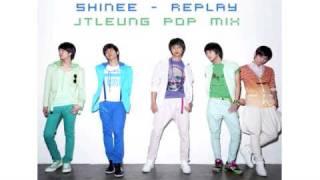 SHINee (샤이니) - Replay (JTLeung Pop R&B Remix)