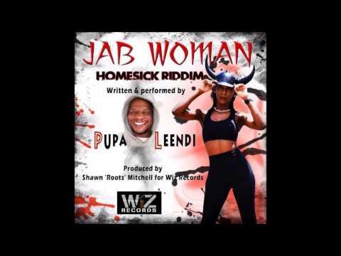 Pupa Leendi - Jab Woman [Clean] [Homesick Riddim]