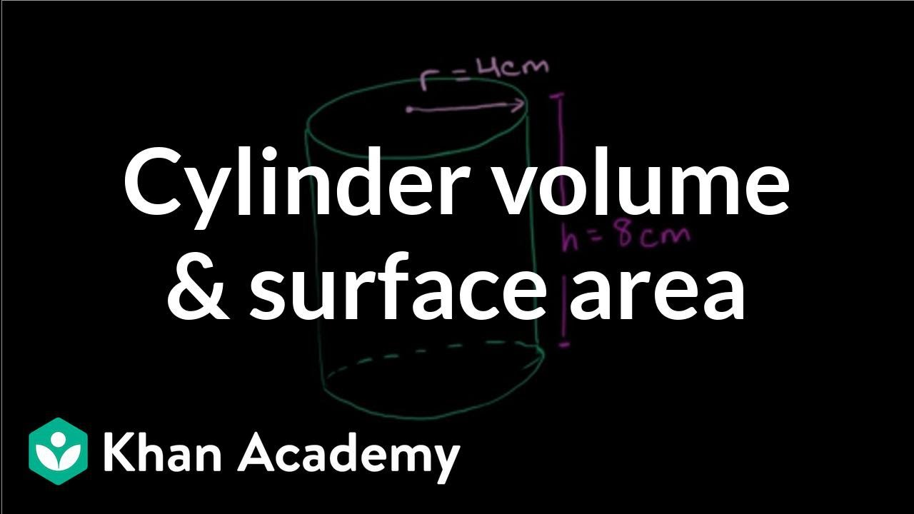 Cylinder volume & surface area (video) | Khan Academy