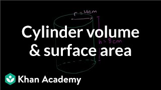 Cylinder volume and surface area | Perimeter, area, and volume | Geometry | Khan Academy