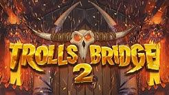 TROLLS BRIDGE 2 (YGGDRASIL) ONLINE SLOT