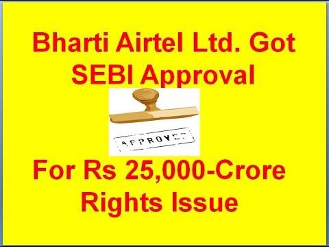 Bharti Airtel Ltd. Got SEBI Approval For Rs 25,000-Crore Rights Issue