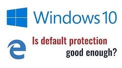 Does Windows 10 need antivirus?