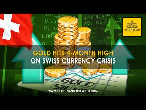 The Gold & Silver Club | Commodities Trading | 130 - Gold Hits 4-Month High On Swiss Currency Crisis