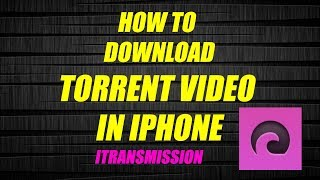 Download How To Download Torrent Files On Iphone Videos