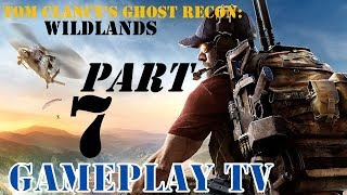 Tom Clancy's Ghost Recon: Wildlands Gameplay Part 7 [GamePlay Tv]