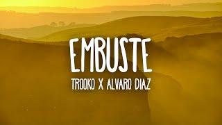 Trooko x Alvaro Diaz - Embuste (Letra/Lyrics)