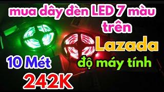 mua dây đèn led đổi màu trên lazada độ cho máy tính bàn cực đẹp [ thuận thích chế tạo ]