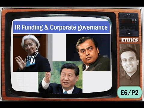 E6/P2: Ethics-International Relations, Funding, Corporate Governance