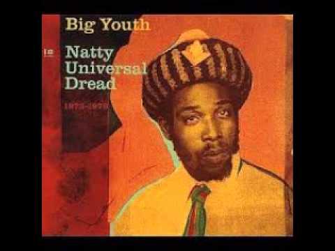 Big Youth - Natty universal dread (Cd.1 Full album)