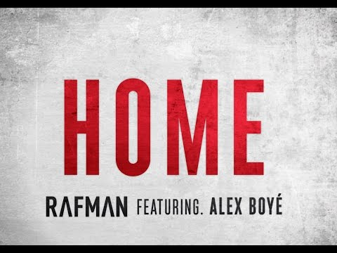 Home - RAFMAN -Ft. Alex Boye' - Fan Tribute (Lyric video)