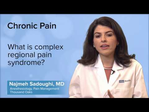 What is complex regional pain syndrome? - Najmeh Sadoughi, MD | UCLA Pain Center