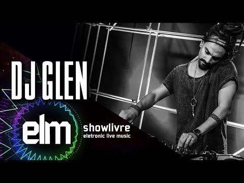 DJ Glen no Showlivre Electronic Live Music - DJ live set