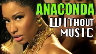 Video NICKI MINAJ - Anaconda (#WITHOUTMUSIC parody) download MP3, 3GP, MP4, WEBM, AVI, FLV Agustus 2018