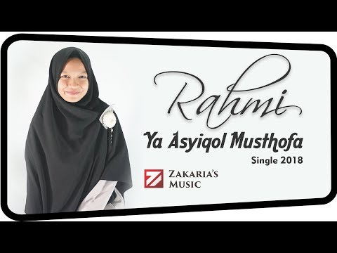 Ya Asyiqol Musthofa - Rahmi