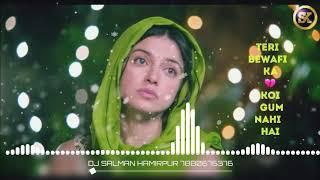 TERI BEWAFAI KA KOI GHAM NAHI HAI -- 2018 SAD SONG [ NEW GMS HARD BASS MIX ] BY DJ SALMAN HAMIRPUR