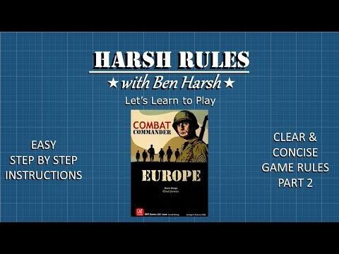 Harsh Rules - Let's Learn to Play Combat Commander: Europe - Part 2