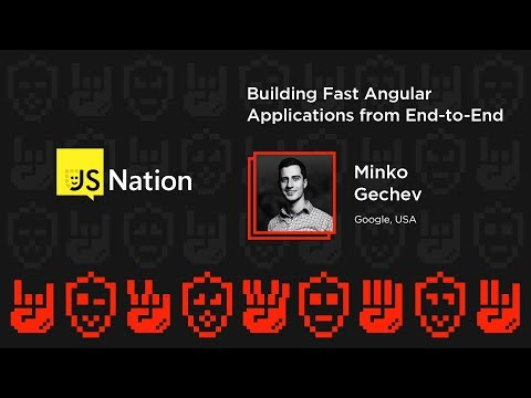 Building Fast Angular Applications from End - Minko Gechev