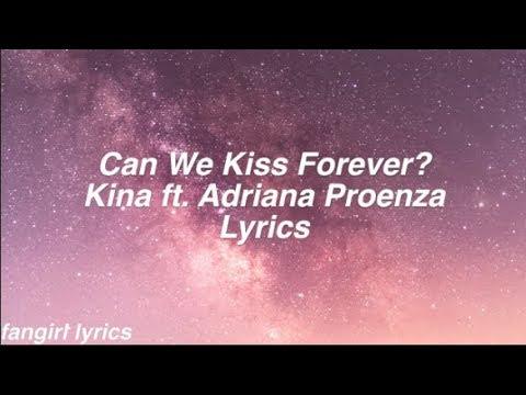 Can We Kiss Forever?    Kina Ft. Adriana Proenza Lyrics
